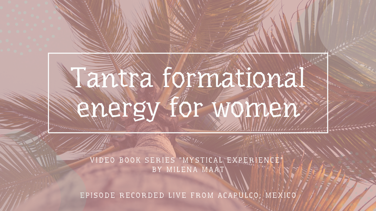 Тantra formational energy for woman